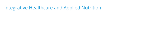 Integrative Healthcare and Applied Nutrition Summit | 26 - 27 June 2021, Virtually
